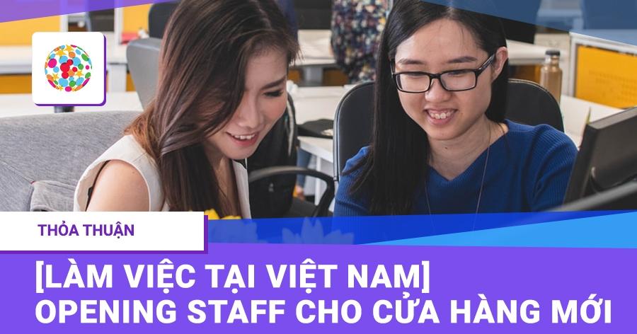 [Làm việc tại Việt Nam] Opening staff cho cửa hàng mới