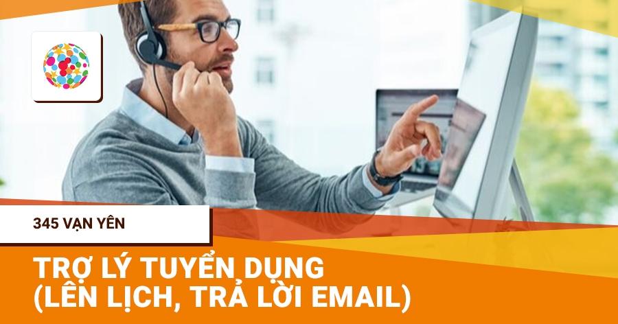 Trợ lý tuyển dụng (lên lịch, trả lời email)